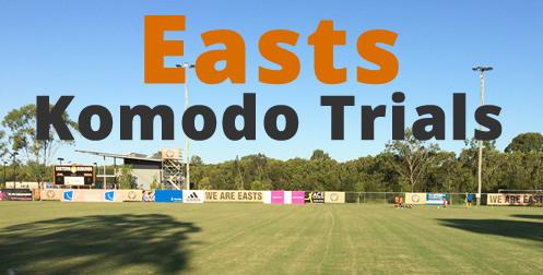 easts komodo trials