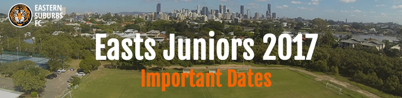 EASTS Juniors 2017 Important Dates